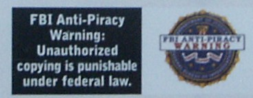 FBI Anti-Piracy Warning: Unauthorised copying is punishable under federal law, plus official-looking FBI logo